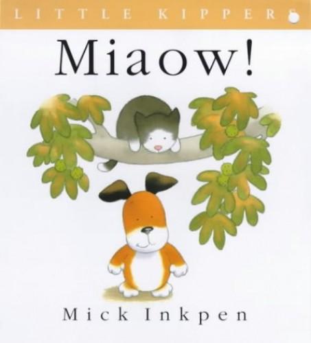 Kipper: Little Kipper Miaow! By Mick Inkpen