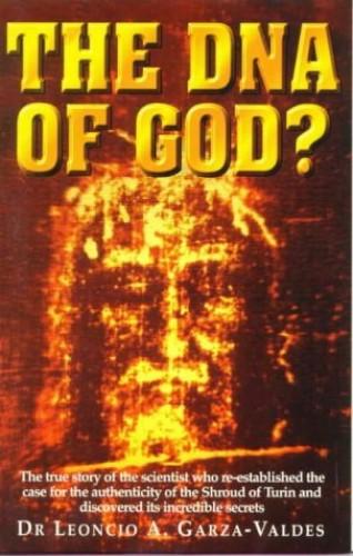 The DNA of God? By Leoncio A.Garza- Valdes