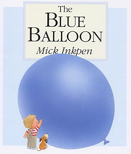 Kipper: The Blue Balloon By Mick Inkpen