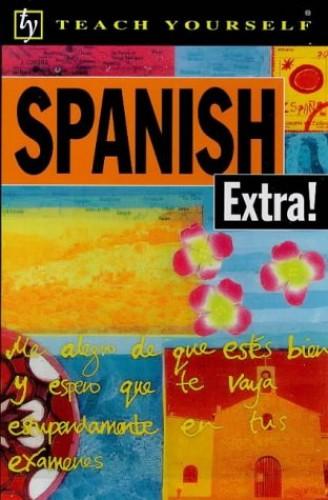 Teach Yourself Spanish Extra! By Juan Kattan-Ibarra