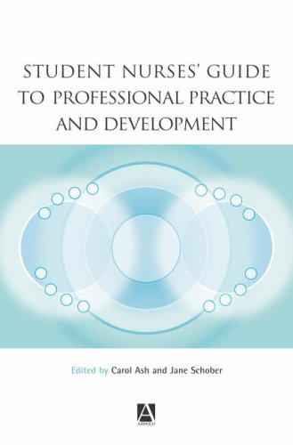 Student Nurses' Guide to Professional Practice and Development By Edited by Clare Christian