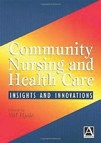 Community Nursing and Health Care By Val Hyde