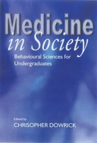 Medicine in Society By Christopher Dowrick