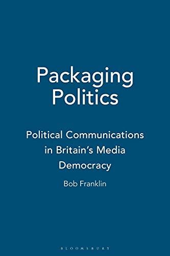 Packaging Politics By Bob Franklin