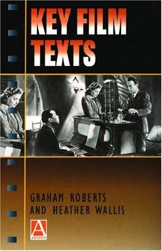 Key Film Texts By Graham Roberts