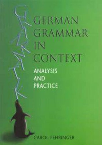 German Grammar in Context (Languages in Context) By Carol Fehringer