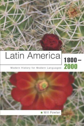 Latin America 1800-2000 By Will Fowler