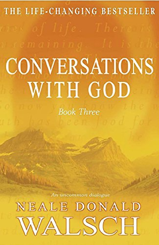 Conversations with God - Book 3 By Neale Donald Walsch