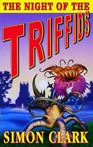 Night of the Triffids By Simon Clark
