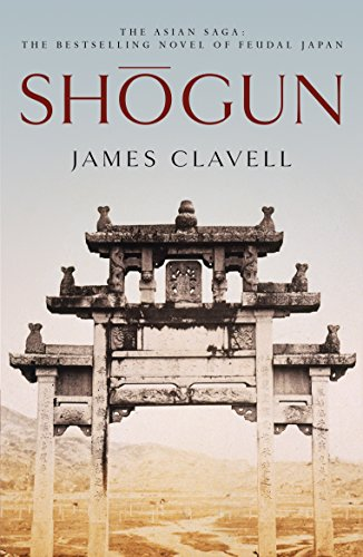 Shogun: The First Novel of the Asian Saga by James Clavell
