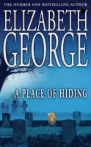 A Place of Hiding (Inspector Lynley Mysteries 12) By Elizabeth George