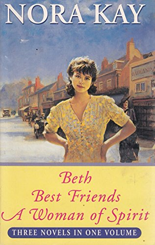 Beth, Best Friends & A Woman of Spirit By Nora Kay