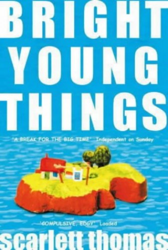 Bright Young Things By Scarlett Thomas