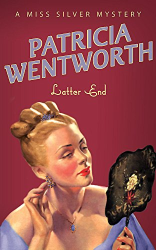 Latter End By Patricia Wentworth