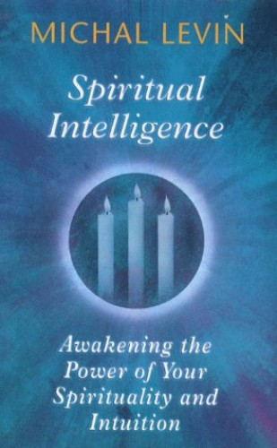 Spiritual Intelligence By Michal Levin