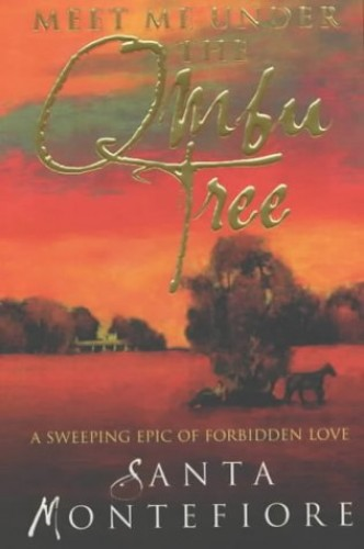 Meet Me Under the Ombu Tree By Santa Montefiore