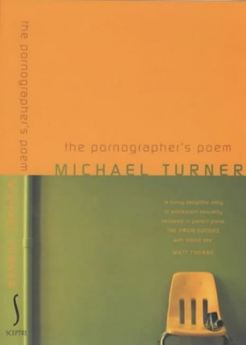 The Pornographer's Poem By Michael Turner
