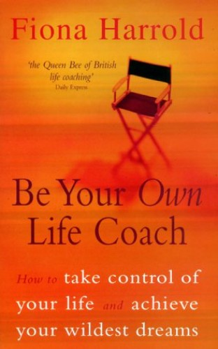 Be Your Own Life Coach By Fiona Harrold