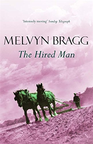 The Hired Man By Melvyn Bragg