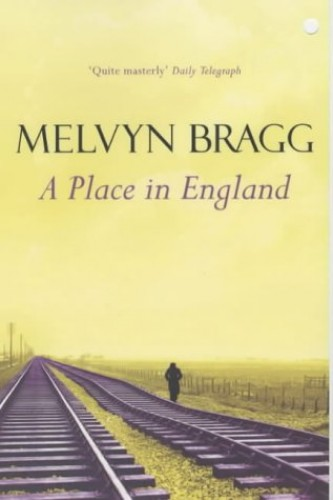 A Place in England By Melvyn Bragg