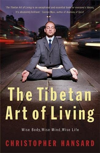 The Tibetan Art of Living By Christopher Hansard
