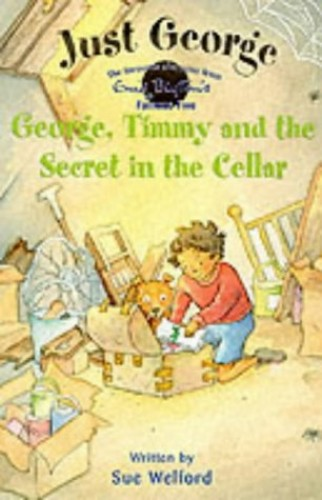 4 George, Timmy and The Secret In The Cellar (Just George) by Enid Blyton