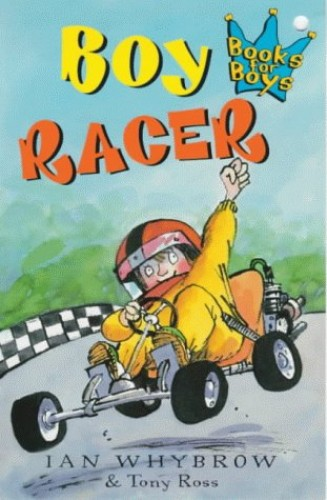 Books for Boys: Boy Racer By Ian Whybrow
