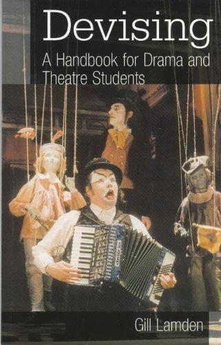 Devising: A Handbook for Drama & Theatre Students: A Handbook for Drama and Theatre Students By Gill Lamden
