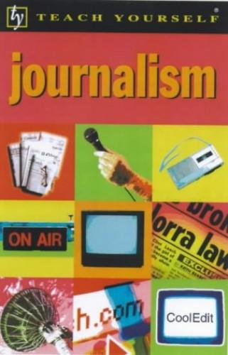 Teach Yourself Journalism By Geoff Pridmore