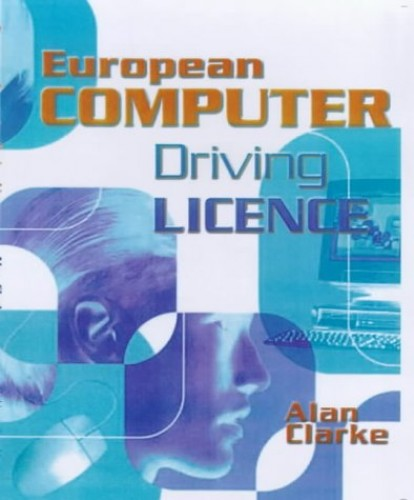 European Computer Driving Licence By Alan Clarke