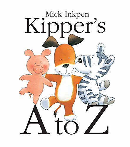 Kipper: Kipper's A to Z By Mick Inkpen