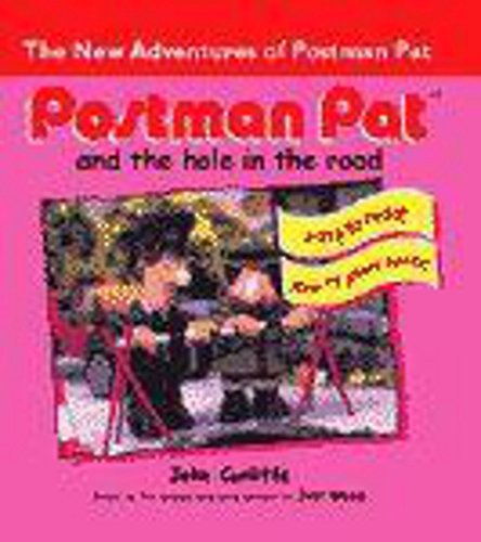 Postman Pat: Postman Pat and the hole in the road By John Cunliffe