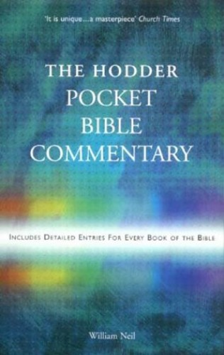 The Hodder Pocket Bible Commentary By William Neil