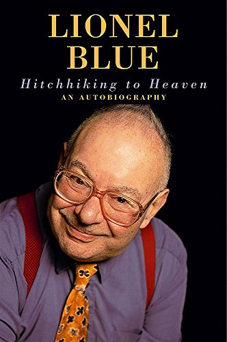 Hitchhiking to Heaven: An Autobiography by Lionel Blue