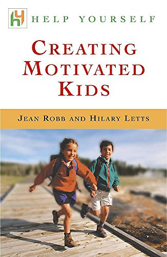 Creating Motivated Kids By Jean Robb