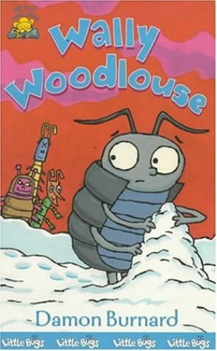 My First Read Alones: Wally Woodlouse By Damon Burnard