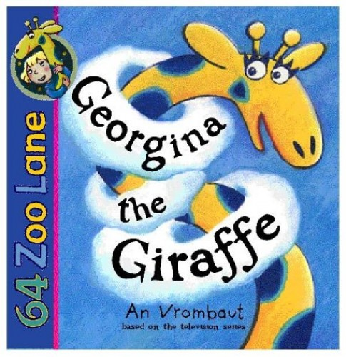 64 Zoo Lane: Georgina The Giraffe By An Vrombaut