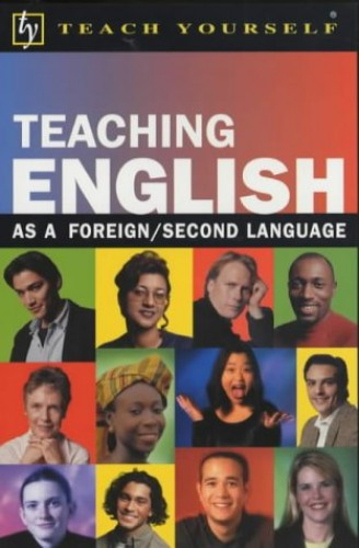 Teach Yourself Teaching English (as a foreign/second language) By David Riddell