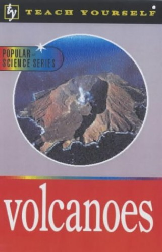 Teach Yourself  Volcanoes By David A. Rothery