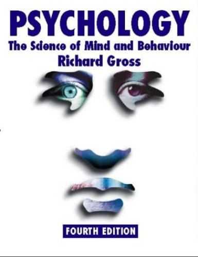 Psychology: The Science of Mind and Behaviour 4th edition By Richard D. Gross