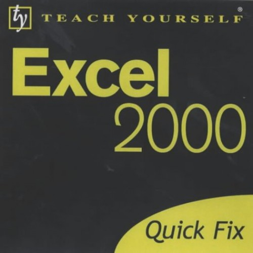 Teach Yourself Quick Fix: Excel 2000 By Stephen Morris