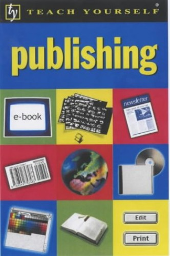 Teach Yourself Publishing By John Wilson