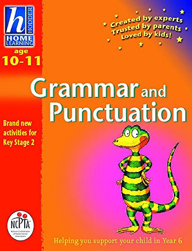 Hodder Home Learning: Age 10-11 Grammar and Punctuation By Rhona Whiteford