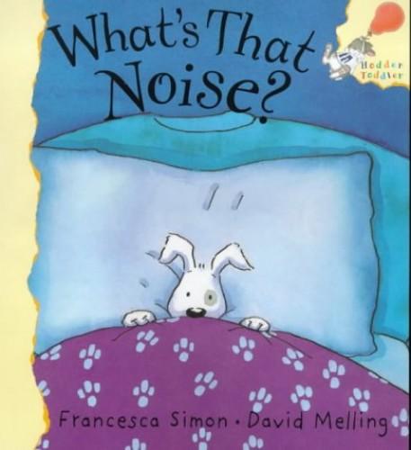 What's That Noise? By Francesca Simon
