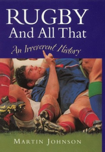 Rugby And All That By Martin Johnson