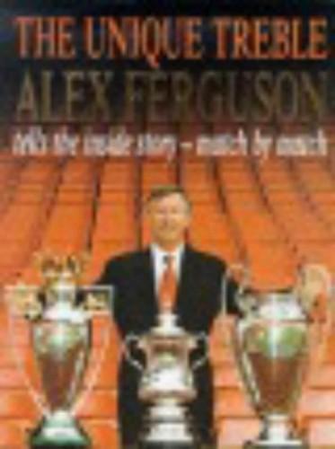 The Unique Treble By Alex Ferguson