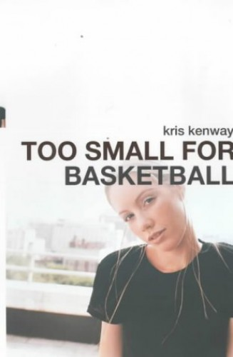 Too Small For Basketball By Kris Kenway