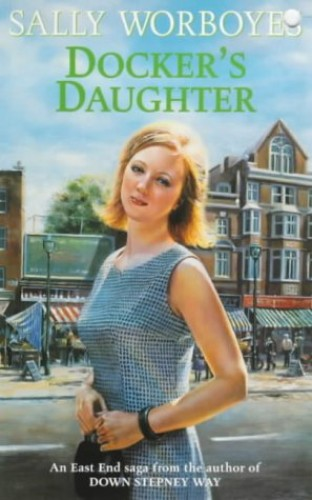 Docker's Daughter By Sally Worboyes