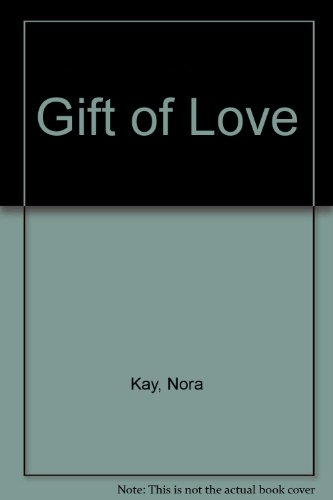 Gift of Love By Nora Kay