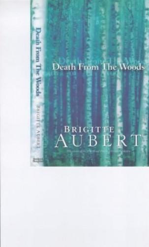 Death From the Woods By Brigitte Aubert